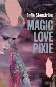 Magic Love Pixie (e-bok) av Sofia Stenström