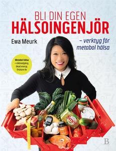 Bli din egen hälsoingenjör (e-bok) av Ewa Meurk