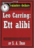 5-minuters deckare. Leo Carring: Ett alibi. Detektivhistoria. Återutgivning av text från 1914