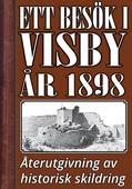 Ett besök i Visby år 1898. Återutgivning av historisk skildring