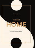 Mindful Home - Fyll ditt hem och liv med ny energi