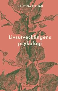 Livsutvecklingens psykologi (e-bok) av Kristina