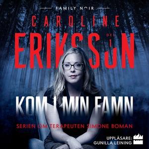 Kom i min famn (ljudbok) av Caroline Eriksson