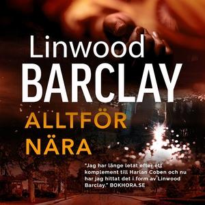 Alltför nära (ljudbok) av Linwood Barclay