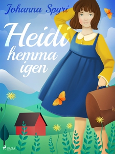 Heidi hemma igen (e-bok) av Johanna Spyri