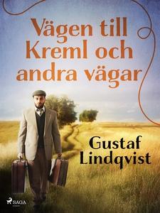 Vägen till Kreml och andra vägar (e-bok) av Gus