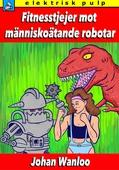 Fitnesstjejer mot människoätande robotar