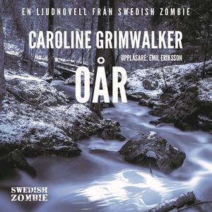 Oår (ljudbok) av Caroline Grimwalker