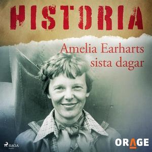 Amelia Earharts sista dagar (ljudbok) av Orage