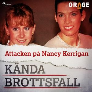 Attacken på Nancy Kerrigan (ljudbok) av Orage