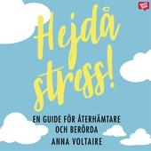Hejdå stress! : en guide för återhämtare och berörda
