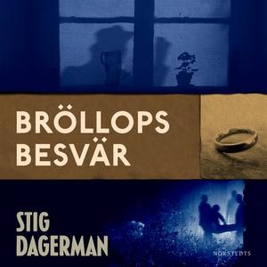 Bröllopsbesvär (ljudbok) av Stig Dagerman