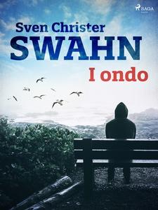 I ondo (e-bok) av Sven Christer Swahn