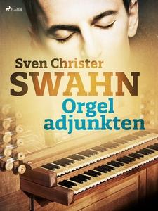 Orgeladjunkten (e-bok) av Sven Christer Swahn