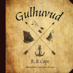 Gulhuvud (e-bok) av R.B. Cape