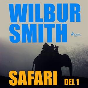 Safari del 1 (ljudbok) av Wilbur Smith
