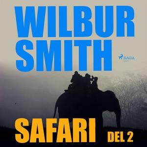 Safari del 2 (ljudbok) av Wilbur Smith