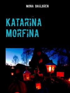 Katarina Morfina: med kraft att döda (e-bok) av