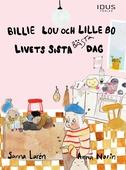 Billie Lou och Lille Bo: Livets sista bästa dag