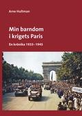 Min barndom i krigets Paris: En krönika 1933 - 1945