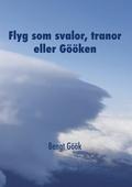 Flyg som svalor, tranor eller Gööken: En segelflygares memoarer