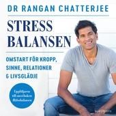 Stressbalansen : omstart för kropp, sinne, relationer & livsglädje