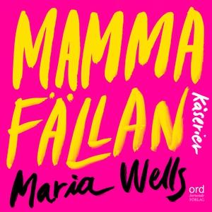 Mammafällan (ljudbok) av Maria Wells