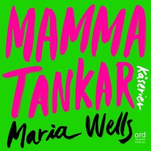 Mammatankar (ljudbok) av Maria Wells