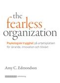 The Fearless Organization. Psykologisk trygghet på jobbet
