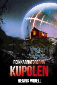 Reinkarnatörerna: Kupolen (e-bok) av Henrik Wid