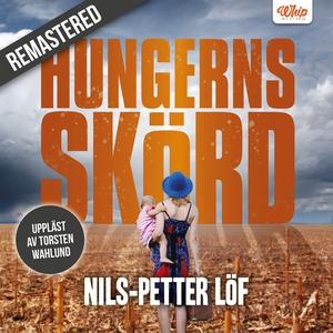 Hungerns skörd (ljudbok) av Nils-Petter Löf