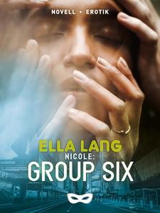 Nicole: Group Six (e-bok) av Ella Lang