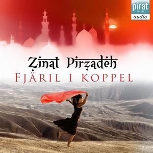 Fjäril i koppel (ljudbok) av Zinat Pirzadeh