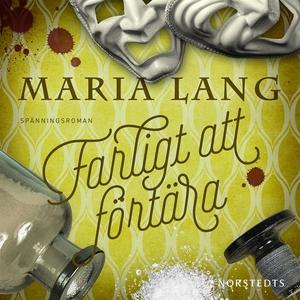 Farligt att förtära (ljudbok) av Maria Lang