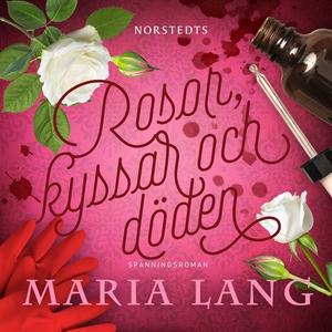 Rosor, kyssar och döden (ljudbok) av Maria Lang