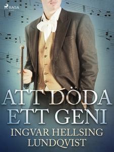 Att döda ett geni (e-bok) av Ingvar Hellsing Lu