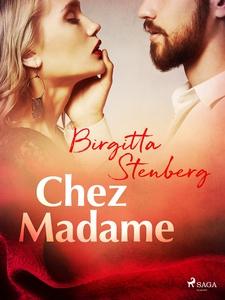 Chez Madame (e-bok) av Birgitta Stenberg