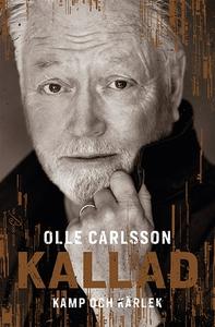 Kallad - Kamp och kärlek (e-bok) av Olle Carlss