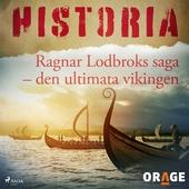 Ragnar Lodbroks saga – den ultimata vikingen