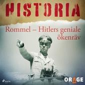 Rommel – Hitlers geniale ökenräv