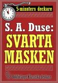 5-minuters deckare. S. A. Duse: Svarta masken. En historia. Återutgivning av text från 1920