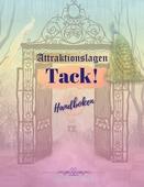 Attraktionslagen - Tack!: Handboken