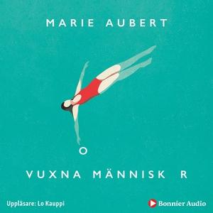 Vuxna människor (ljudbok) av Marie Aubert