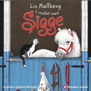 I stallet med Sigge (ljudbok) av Lin Hallberg
