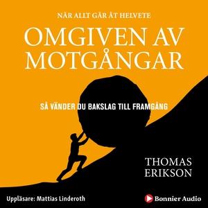 Omgiven av motgångar (ljudbok) av Thomas Erikso