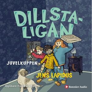 Dillstaligan: Juvelkuppen (ljudbok) av Jens Lap