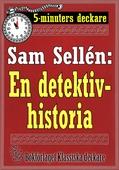 5-minuters deckare. Sam Sellén: En detektivhistoria. Återutgivning av text från 1908