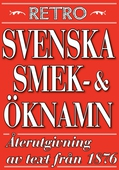 Svenska ök- och smeknamn. Återutgivning av text från 1876