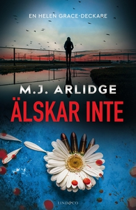 Älskar inte (e-bok) av M.J. Arlidge