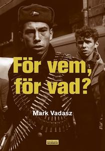 För vem, för vad? (e-bok) av Mark Vadasz